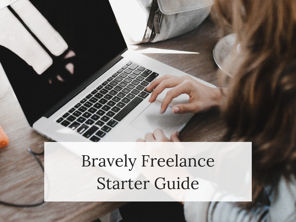 Introducing the Bravely Freelance Starter Guide!